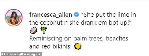 Memories:Francesca told her 515k followers that she was 'reminiscing on palm trees, beaches and red bikinis