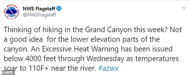 The National Park Service warned against hiking at the Grand Canyon in a tweet that warned about the punishing heat expected in lower elevations