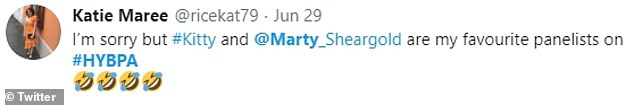 Favourites: 'I'm sorry but #Kitty and @Marty_Sheargold are my favourite panellists on #HYBPA,' one supporter tweeted