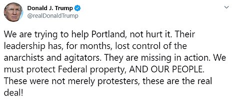 On Sunday morning, Trump weighed in on the demonstrations, saying: 'We are trying to help Portland, not hurt it'