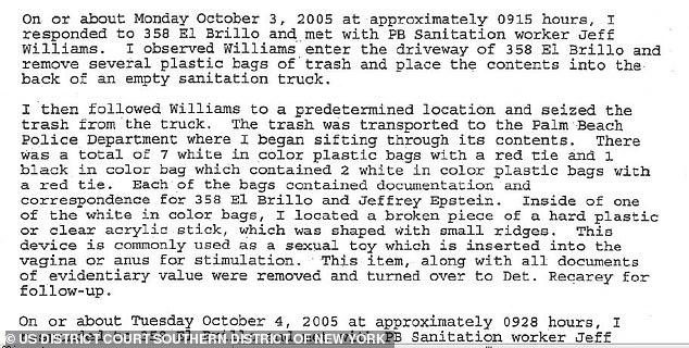 On October 3, 2005 one officer was at the now infamous 358 El Brillo address in Palm Beach and observed a sanitation worker removing trash, according to the document obtained by DailyMail.com.