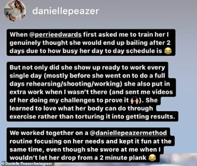 Supportive:Danielle also posted about Perrie's fitness journey to her own Instagram Story, she admitted that she thought the star would 'bail after two days' due to her busy schedule