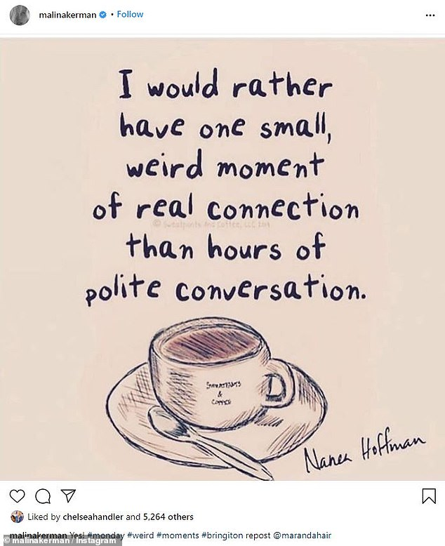 Relatable: On Monday, she reposted a quote saying she 'would rather have one small weird moment of real connection than hours of polite conversation'