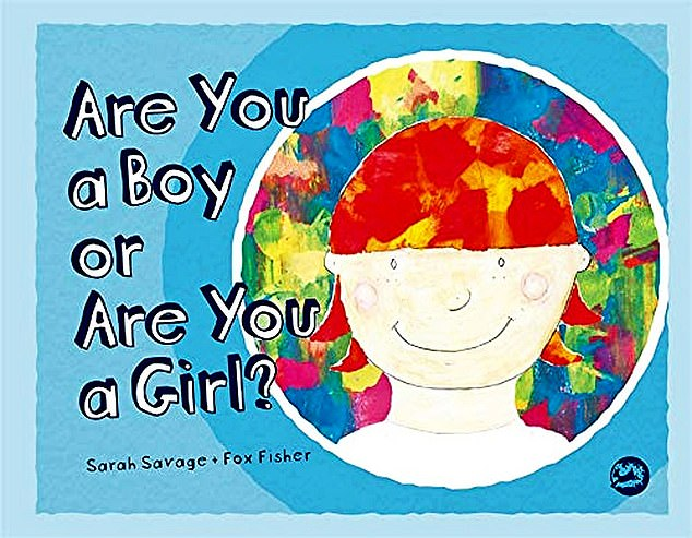 DOUGLAS MURRAY: Being young is hard enough without having this disorientating untruth handed to them too. Or being offered one of the 'approved' books, such as 'Are You A Boy Or A Girl?' (pictured: book cover) – aimed at pre-schoolers to seven-year-olds and which 'seeks to break down outdated gender stereotypes' – as part of their reading