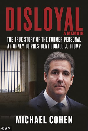 The incredible allegations comes as part of Cohen's upcoming memoir, Disloyal, set to hit shelves Tuesday, in which the shamed attorney paints Trump as 'a cheat, a liar, a fraud, a bully, a racist, a predator, a con man.'