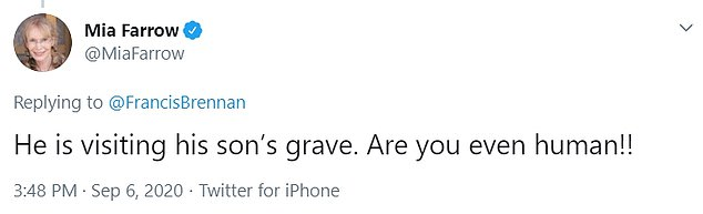 Mia Farrow admonished Brennan saying: 'He is visiting his son's grave. Are you even human!!'