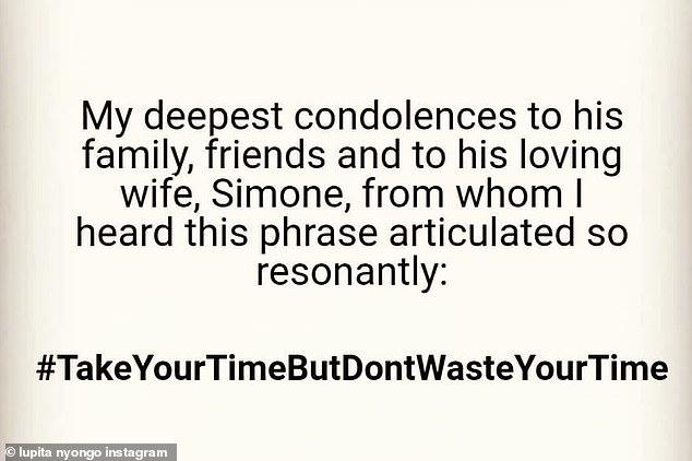 Heartfelt:Lupita captioned the post: ¿For the beloved #ChadwickBoseman. #TakeYourTimeButDontWasteYourTime.'