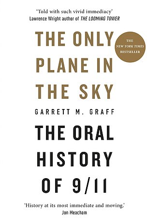 The Only Plane in the Sky (pictured), by Garrett M. Graff, published by Monary, retells the September 11 attacks
