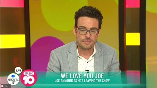 Decision:Joe (pictured) revealed that he had come to the difficult decision to leave Studio 10 last week