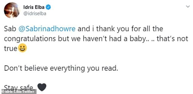 'Don't believe what you read': However, the London-born actor threw cold water on speculation that he would welcome a child with wife Sabrina, he tweeted on Monday: 'Our baby is not done .. ..That's not true '