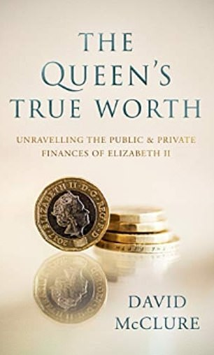 His forthcoming book, The Queen's True Worth: Unravelling the Public & Private Finances of Queen Elizabeth II