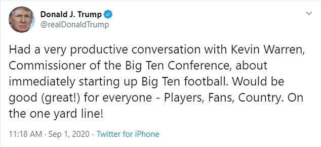 On September 1, Trump said he had a 'productive conversation' with Big Ten commissioner Kevin Warren about starting the football season amid the ongoing pandemic