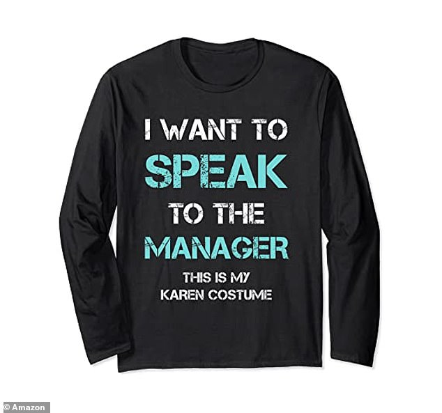 One Amazon retailer is selling a 'I Want To Speak To The Manager' sweatshirt for those looking to complete their Karen costumes