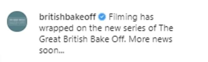 Teasers! They penned: 'Filming has wrapped on the new series of The Great British Bake Off. More news soon...'