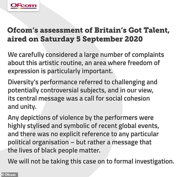 Decision: A spokesperson for the government-approved regulator Ofcom confirmed to MailOnline that no action will be taken for Diversity's BLM-inspired routine