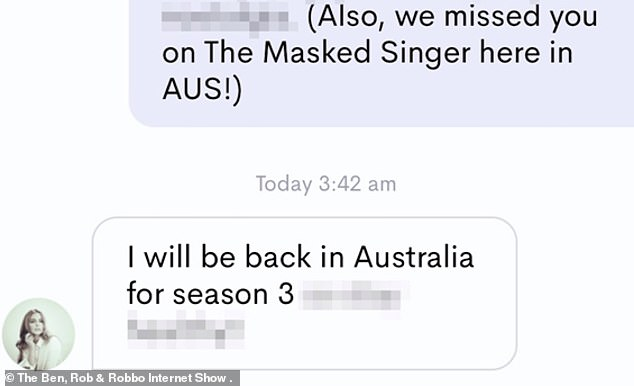 She's back! In an Instagram message to The Ben, Rob & Robbo Internet Show's producer Abbey Mikkelsen, the Hollywood star confirmed her return