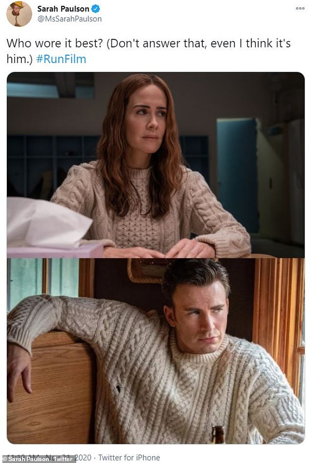Seeing double:Sarah Paulson had fans seeing double on Saturday when she compared a sweater worn by her character in Run to a nearly identical one donned by Chris Evans in the 2019 mystery film Knives Out