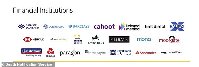 Most of Britain's major banks have signed up to the Death Notification Service, a one-stop shop allowing the bereaved to let banks know in one go that their relatives have died