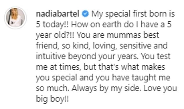 Gushing: Nadia wrote in her caption, 'My special firstborn is 5 today!! How on earth do I have a 5-year-old?!! You are mummas best friend, so kind, loving, sensitive and intuitive'