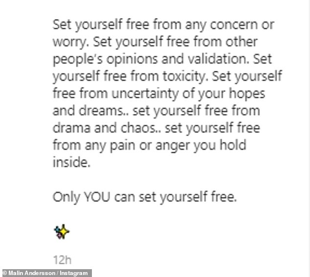 Strong:Captioning the post, Malin delivered a powerful message to her fans in which she encourage them to 'set yourself free' from whatever may be bringing them down or holding them back
