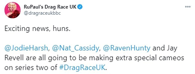 RuPaul's Drag Race UK added in a different tweet on Monday: 'Exciting news, huns. @JodieHarsh , @Nat_Cassidy , @RavenHunty and Jay Revell are all going to be making extra special cameos on series two of #DragRaceUK.'