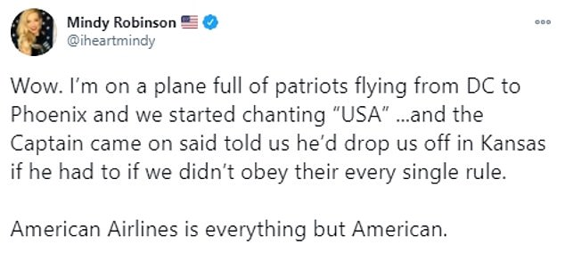 Mindy Robinson, one of the passengers, wrote: ¿Wow. I¿m on a plane full of patriots flying from DC to Phoenix and we started chanting ¿USA¿ ...and the Captain came on said told us he¿d drop us off in Kansas if he had to if we didn¿t obey their every single rule. American Airlines is everything but American.¿