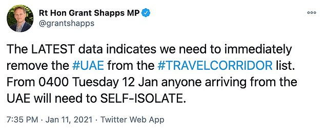 Grant Shapps tweeted: 'We need to immediately remove the UAE from the #TRAVELCORRIDOR list. From 0400 Tuesday 12 Jan anyone arriving from the UAE will need to SELF-ISOLATE'