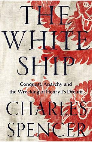The White Ship - Conquest, Anarchy and the Wrecking of Henry I's Dream was published last year
