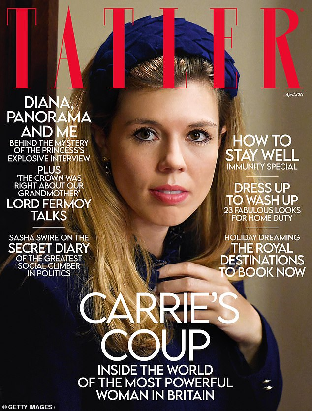 Carrie Symonds has been unveiled as the cover star of Tatler 's April issue. The society bible features a photo of Miss Symonds, 32, from the State Opening of Parliament in 2019, alongside the strap line: 'Carrie's Coup: Inside the world of the most powerful woman in Britain'