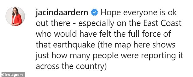 New Zealand's prime minister Jacinda Ardern said on Instagram that she 'hopes everyone is ok out there' after the early-morning earthquake