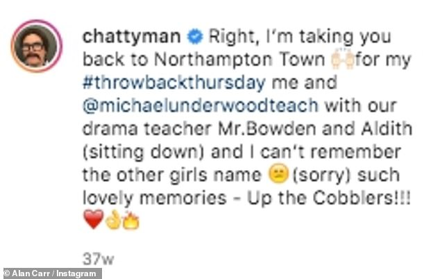 'I'm taking you back to Northampton town': Last year, Alan Carr shared an incredible school throwback picture on Instagram on Thursday, with fellow TV star Michael