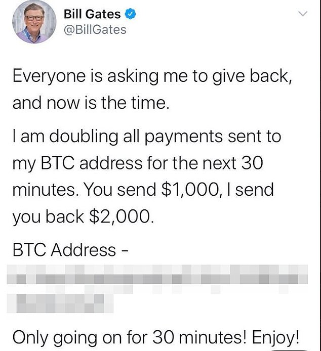 Tweets from public figures, among them Bill Gates,offered to send $2,000 for every $1,000 sent to an anonymous Bitcoin address