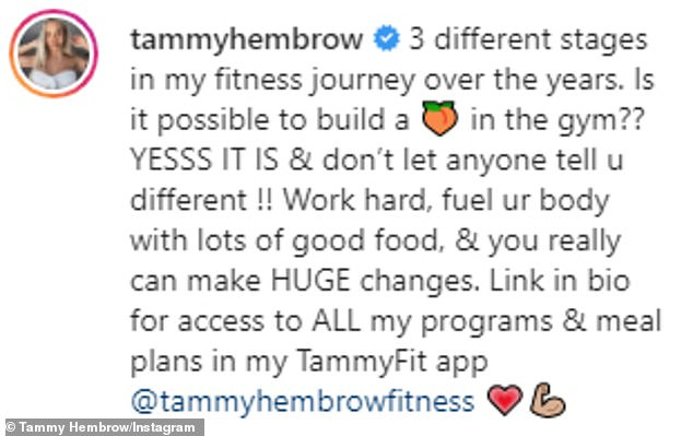 Encouragement: 'Three different stages in my fitness journey over the years. Is it possible to build a booty in the gym? Yes it is, and don't let anyone tell you different!' she wrote
