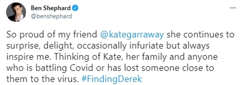 He tweeted: 'So proud of my friend @kategarraway she continues to surprise, delight, occasionally infuriate but always inspire me.'