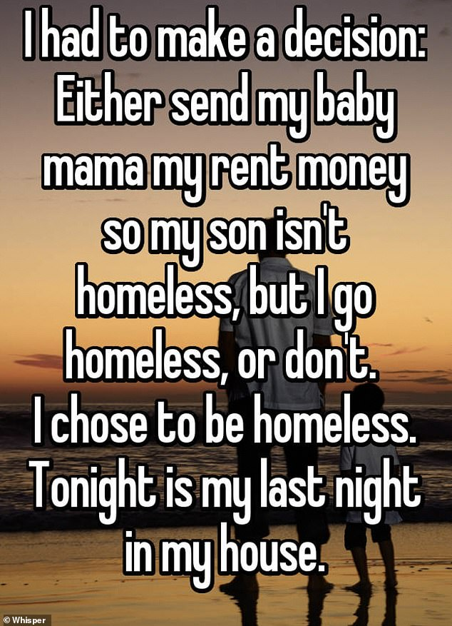One man, fromNewark, Delaware, said he decided to live on the streets so he could send the mother of his child rent money to ensure his son wouldn't be homeless