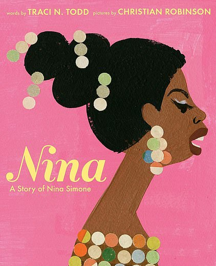 Nina: A Story of Nina Simone, written by @tracintodd and illustrated by Mr Robinson, tells the story of Eunice