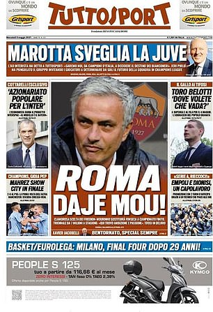 Tuttosport wrote 'Daje Mou', meaning 'come on Mou'