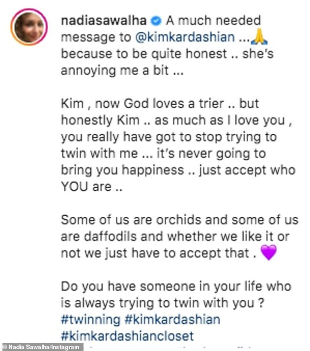 Joking: Nadia penned in the caption: 'A much needed message to @kimkardashian... because to be quite honest .. she's annoying me a bit ...