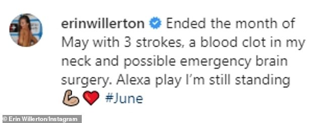 Shocking:She penned: 'Ended the month of May with 3 strokes, a blood clot in my neck and possible emergency brain surgery. Alexa play I'm still standing. #June'