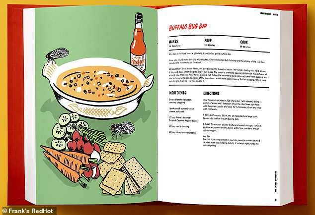 Recipes includeBuffalo Bug Dip, whichis made with 'two cups blanched cicadas, coarsely chopped,' cream cheese, ranch dressing, blue cheese crumbles, and Frank's RedHot