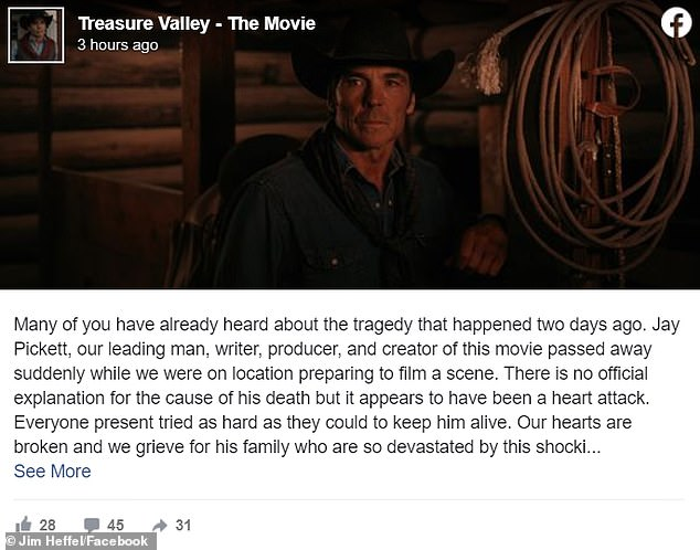 On set:Jim Heffel, a costar and co-producer on the movie, shared the news on Facebook. 'Jay died sitting on a horse ready to rope a steer in the movie Treasure Valley in Idaho,' began the actor. 'The way of a true cowboy'