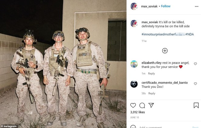 Maxton William Soviak (center), a medic in his early 20s, made this tragic post on June 10, writing'It's kill or be killed, definitely trynna be on the kill side'. Marines Hunter Lopez (left) and Daegan Page (right) were also killed in the attack