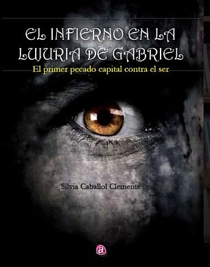 Caballol's latest book The Hell in Gabriel's Lust