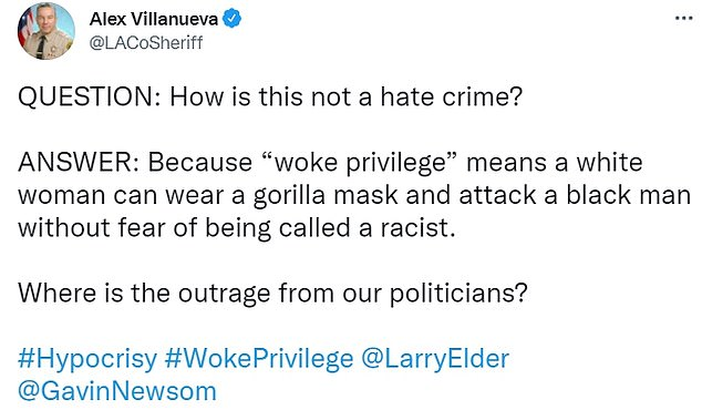 Sherriff Alex Villanueva wrote in a tweet today that 'woke privilege' is what enabled the woman to attack Edler