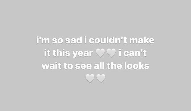 'I'm so sad I couldn't make it this year. I can't wait to see all the looks,' she wrote on Instagram stories