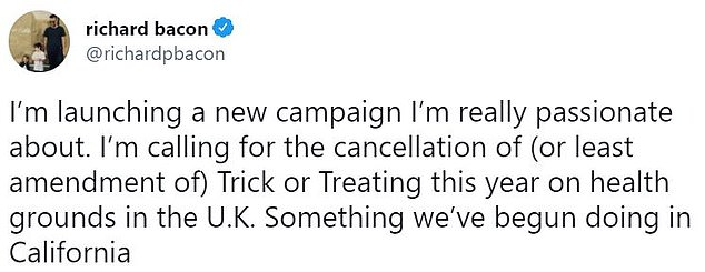 In his tweet, Bacon said he was 'really passionate' about seeing the annual trick or treating tradition on October 31 cancelled or 'amended' on health grounds.