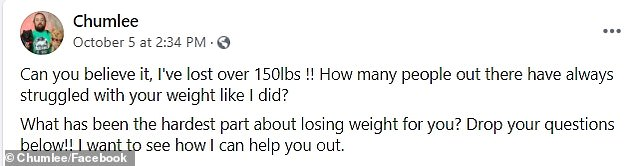 The 39-year-old Nevada native - who boasts 3.9M social media followers - marveled about weighing 190lbs last Tuesday: 'Can you believe it, I've lost over 150lbs!'