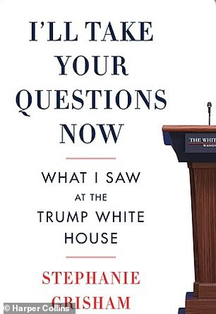 Grisham released 'I'll Take Your Questions Now' this month with bombshell reports about her time in the Trump White House