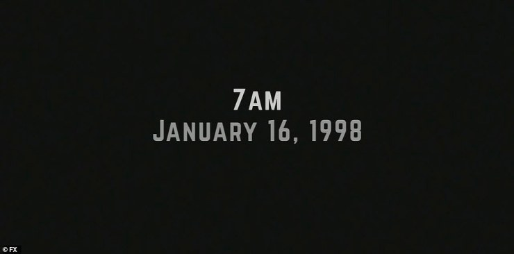 7AM:The episode begins at 7 AM on January 16, 1998 when Linda Tripp getting ready for her day when the phone rings