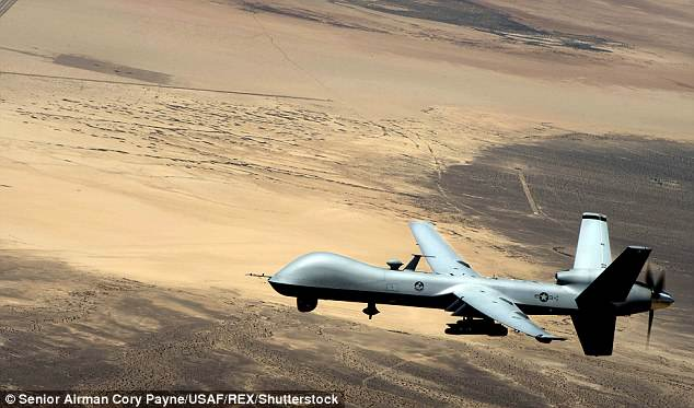 Key weapon: Drones like the Reaper have become a part of the US Air Force's tool kit and Trump told the CIA to arm their fleet in Syria 'within 10 days' on his first day in office, a leak revealed